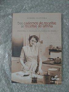 Dos Cadernos de Receitas às de Latinha - Débora Oliveira