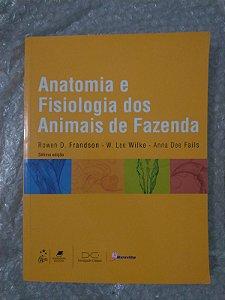 Anatomia e Fisiologia dos Animais de Fazenda - Rowen D, Frandson, W. Lee Wilke e Anna Dee Fails