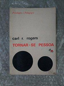Torna-se Pessoa -- Carl R. Rogers