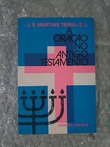 A Oração no Antigo Testamento - J. E. Martins Terras, S. J.