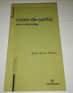 Corpo-de-sonho - Arte e psicanálise - Eliane Accioly Fonseca