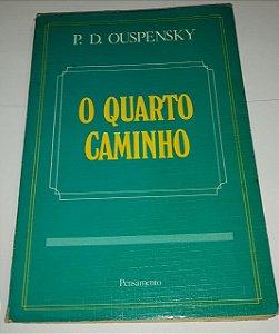 O quarto caminho - P. D. Ouspensky