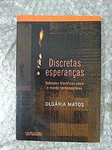 Discretas Esperanças - Olgária Matos