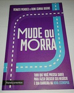 Mude ou morra - Renato Mendes