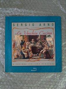 La Vecchia Cucina - Sergio Arno