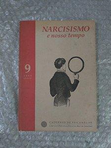 Narcisismo e Nosso Tempo - cadernos de Psicanálise