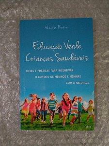 Educação Verde, Crianças Saudáveis - Heike Freire