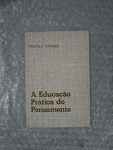 A Educação Prática do Pensamento - Rudolf Steiner