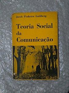 Teoria Social da Comunicação - Jacob Pinheiro Goldberg