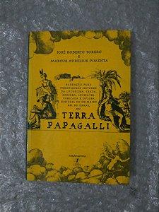 Terra Papagalli - José Roberto Torero e Marcus Aurelius Pimenta
