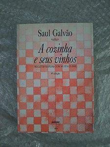 A Cozinha e Seus Vinhos - Saul Galvão