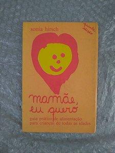Mamãe, eu Quero - Sonia Hirsch