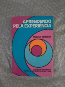Aprendendo Pela Experiência - William Torbert