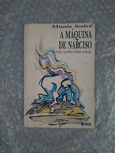 A Máquina de Narciso - Muniz Sodré
