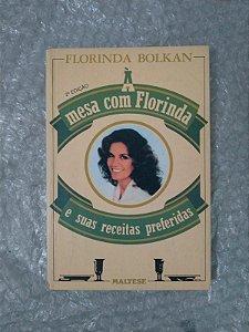 À Mesa com Florinda e Suas Receitas Preferidas - Florinda Bolkan