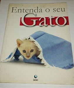 Entenda o seu gato - Editora Globo - Bruce Fogle