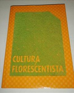 Cultura Florescentista - Jardineiro André Feliciano (marcas de uso)