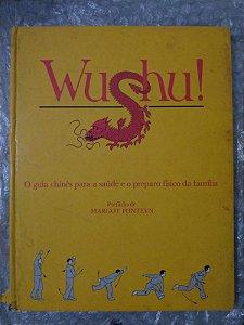 Wushu! - O Guia Chinês Para a Saúde e Preparo Físico da Família