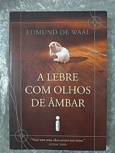A Lebre Com Olhos de Âmbar - Edmundo de Waal