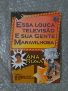 Essa Louca e sua Gente Maravilhosa - Ana Rosa