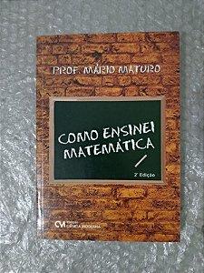 Como Ensinei Matemática - Prof. Mário Maturo