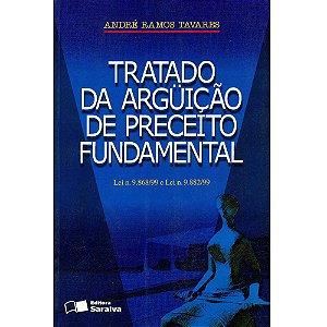 Tratado da Arguição de Preceito Fundamental - André Ramos Tavares