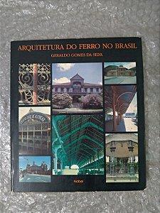 Arquitetura do Ferro no Brasil - Geraldo Gomes da Silva