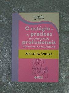 O Estágio e as Práticas em Contextos Profissionais na Formação Universitária - Miguel A. Zabalza