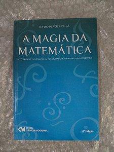 A Magia da Matemática - Ilydio Pereira de Sá