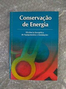 Conservação de Energia - Eficiência Energética de Equipamentos e Instalações