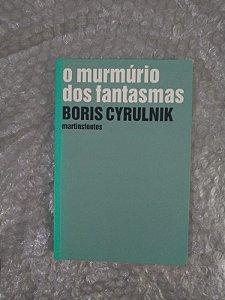 O Murmúrio dos Fantasmas - Boris Cyrulnik