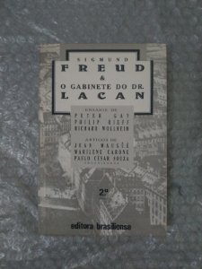Sigmund Freud e o Gabinete do Dr.  Lacan - Peter Gay