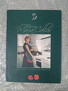 A Paixão Secreta de Maria Callas - Histórias, Receitas e Sabores