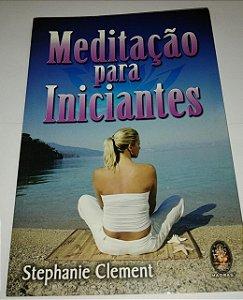 Meditação para iniciantes - Stephanie Clement