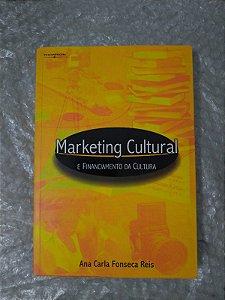 Marketing Cultural e Financiamento da Cultura - Ana Carla Fonseca Reis