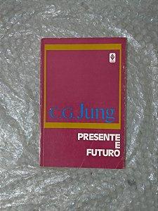 Presente e Futuro - C. G. Jung