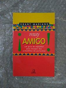 Muy Amigo - Grant Mariano