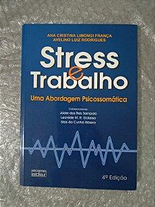 Stress e Trabalho - Ana Cristina Limongi França e Avelino Luiz Rodrigues