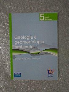 Geologia e Geomorfologia Ambiental - Thiago Augusto Domingos
