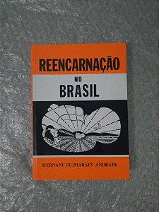 Reencarnação no Brasil - Hernani Guimarães Andrade