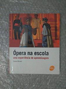 Ópera na Escola Uma Experiência de Aprendizagem - Ceres Murad