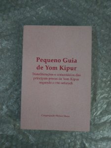 Pequeno Guia de Yom Kipur - Rabino Isaac Dichi