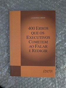 400 Erros que um Executivo Comete ao Redigir - Laurinda Grion