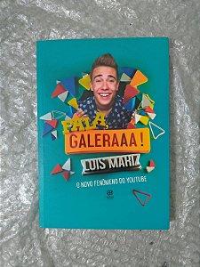 Fala, Galeraaa! - Luis Mariz