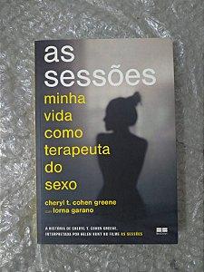 As Sessões - Minha Vida Como Terapeuta do Sexo - Cheryl T. Cohen Greene