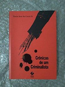 Crônicas de um Criminalista - Paulo José da Costa Jr.