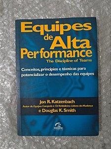 Equipes de Alta Performance - Jon R. Katzenbach e Douglas K. Smith