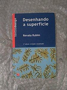 Desenhando a Superfície - Renata Rubim