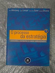 O Processo da Estratégia - Henry Mintzberg, Joseph Lampel, Entre Outros
