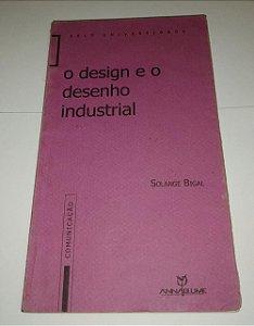 O Design e o desenho industrial - Solange Bigal